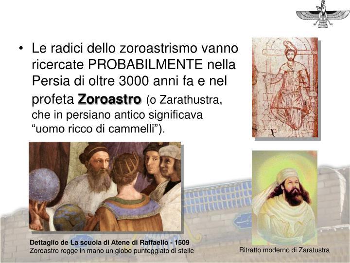 Le radici dello zoroastrismo vanno ricercate PROBABILMENTE nella