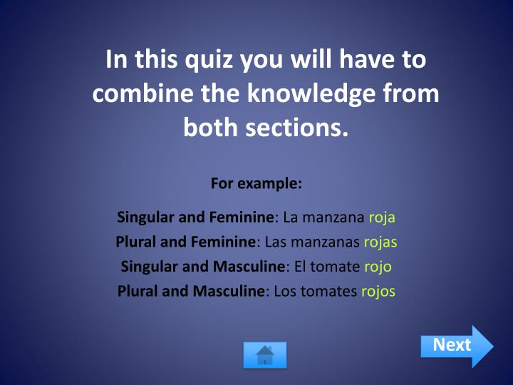 In this quiz you will have to combine the knowledge from both sections.