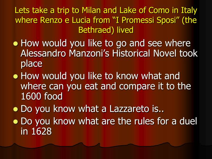 "Lets take a trip to Milan and Lake of Como in Italy where Renzo e Lucia from ""I Promessi Sposi"" ..."