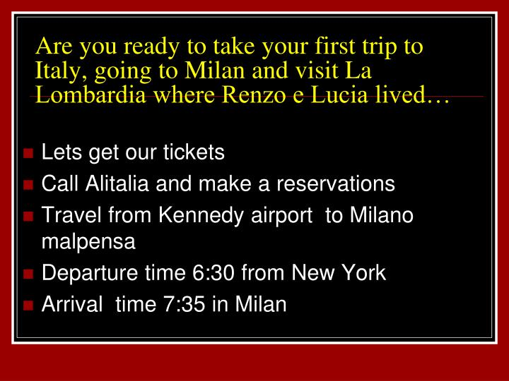 Are you ready to take your first trip to Italy, going to Milan and visit La Lombardia where Renzo e ...