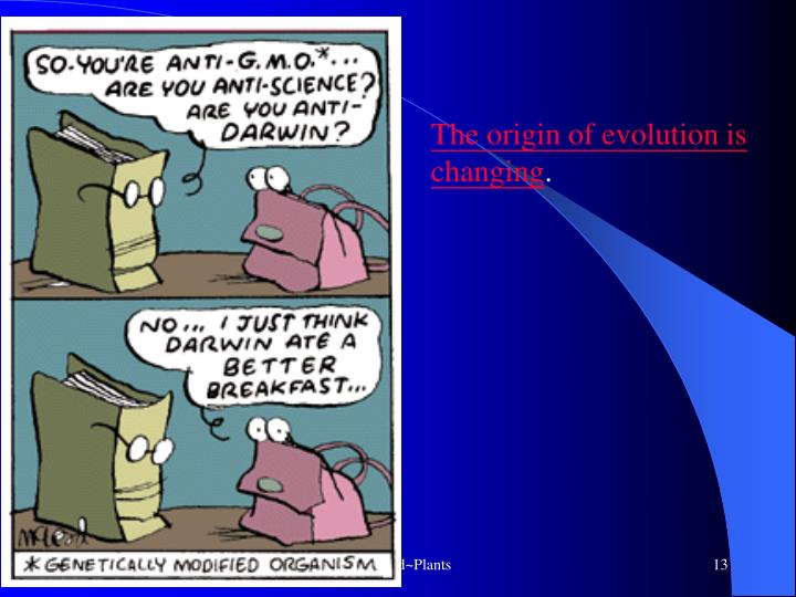 The origin of evolution is changing