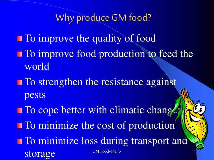 Why produce GM food?