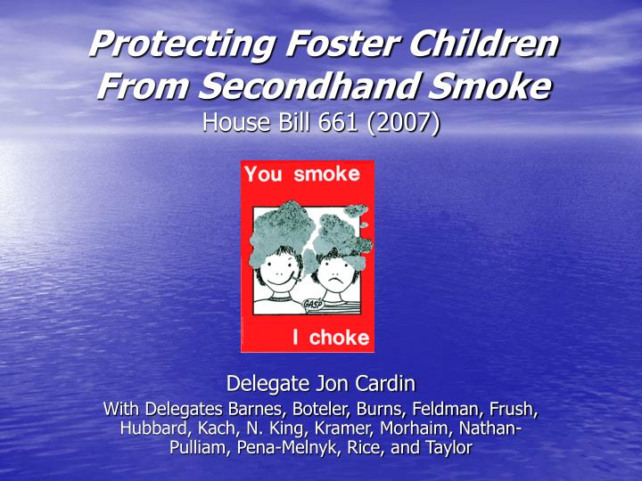 protecting foster children from secondhand smoke house bill 661 2007 n.