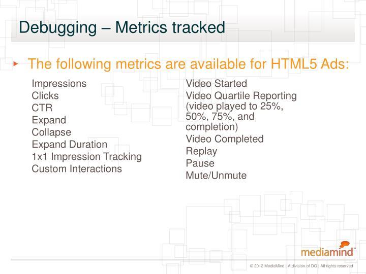 Debugging – Metrics tracked