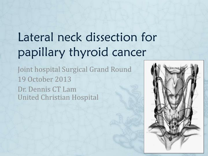 PPT - Lateral neck dissection for papillary thyroid cancer ...