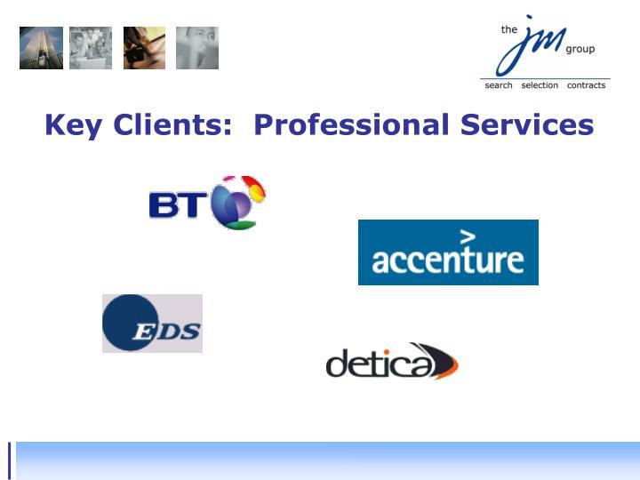 Key Clients:  Professional Services