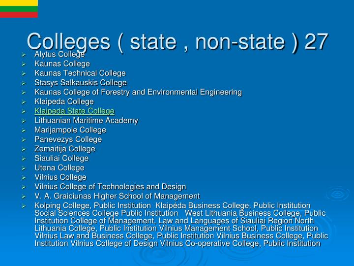 Colleges ( state , non-state ) 27