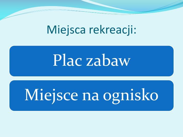 Miejsca rekreacji: