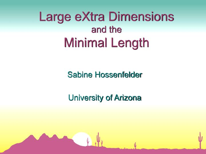 large extra dimensions and the minimal length n.