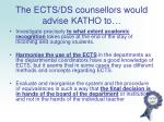 the ects ds counsellors would advise katho to4