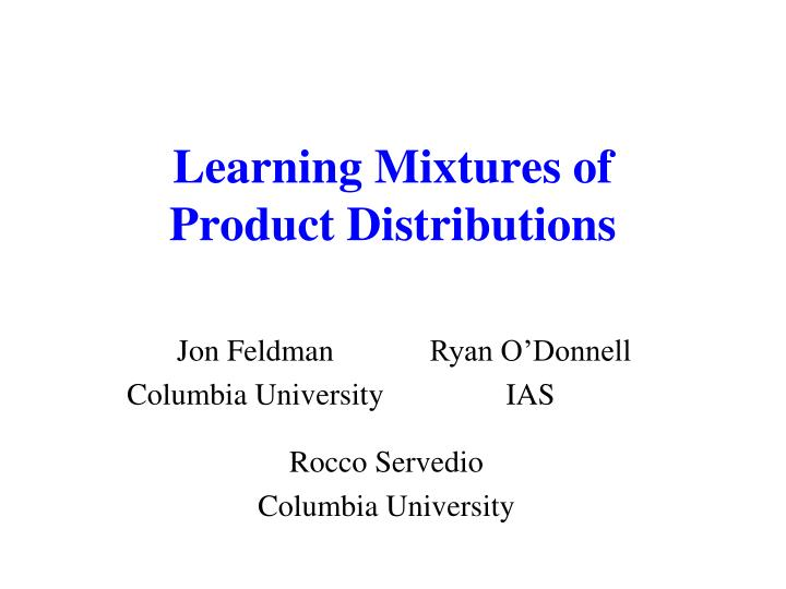 learning mixtures of product distributions n.