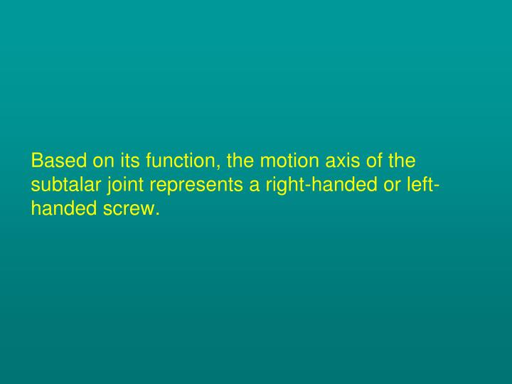 Based on its function, the motion axis of the