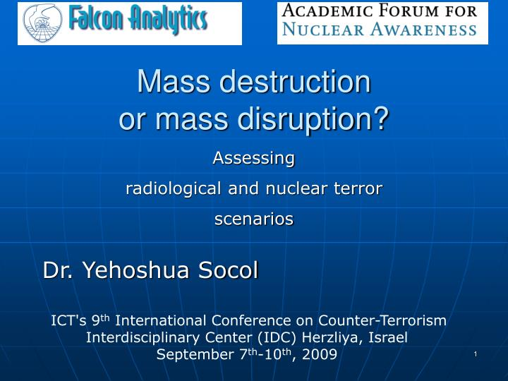 mass destruction or mass disruption n.