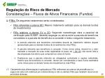 regula o do risco de mercado considera es fluxos de ativos financeiros fundos1