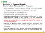 regula o do risco de mercado considera es fluxos de ativos financeiros