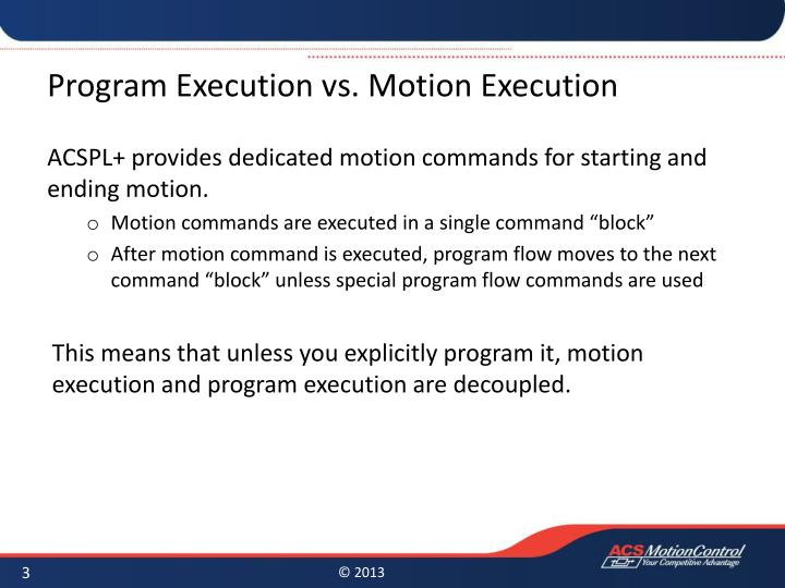 Program execution vs motion execution