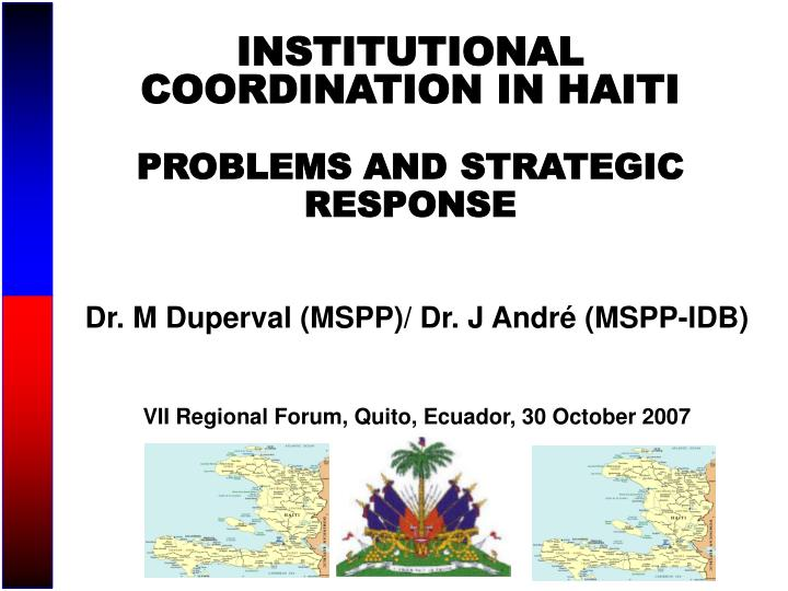 PPT - INSTITUTIONAL COORDINATION IN HAITI PROBLEMS AND STRATEGIC
