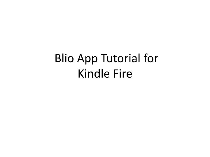 blio app tutorial for kindle fire n.
