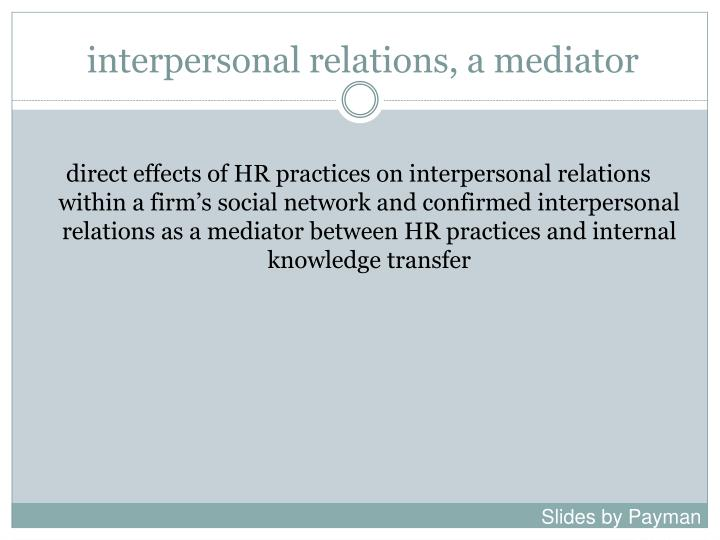 interpersonal relations, a mediator