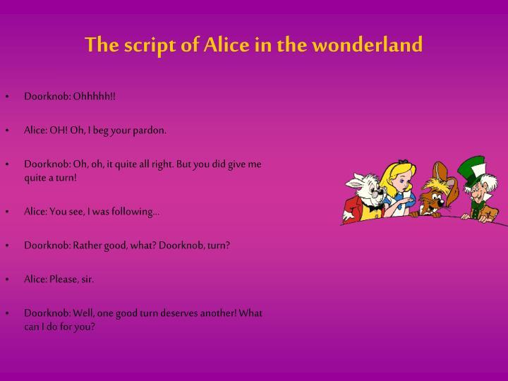 The script of alice in the wonderland
