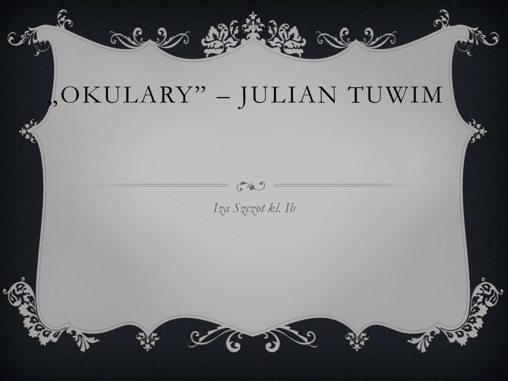 Ppt Okulary Julian Tuwim Powerpoint Presentation Free