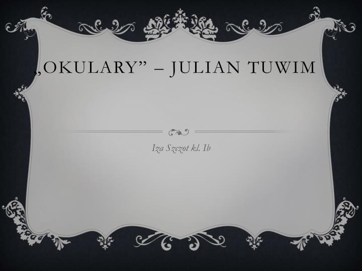 Ppt Okulary Julian Tuwim Powerpoint Presentation Free