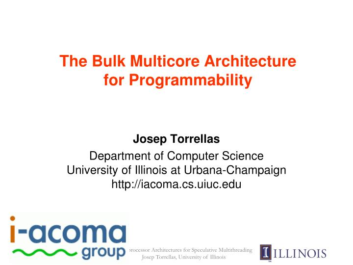 the bulk multicore architecture for programmability n.