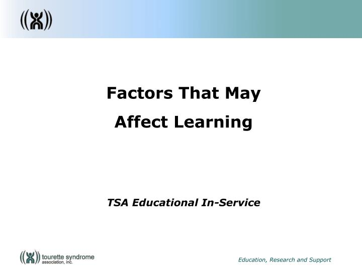 factors that may affect learning tsa educational in service n.