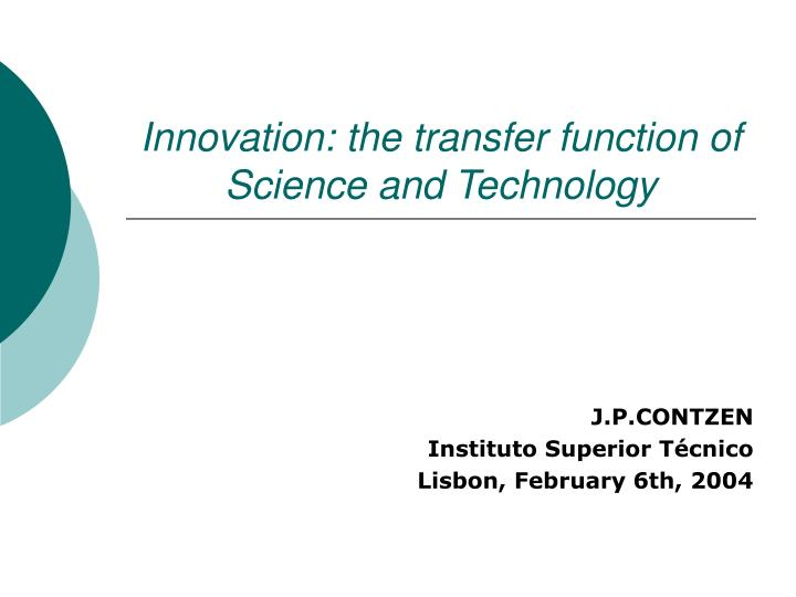 Innovation the transfer function of science and technology