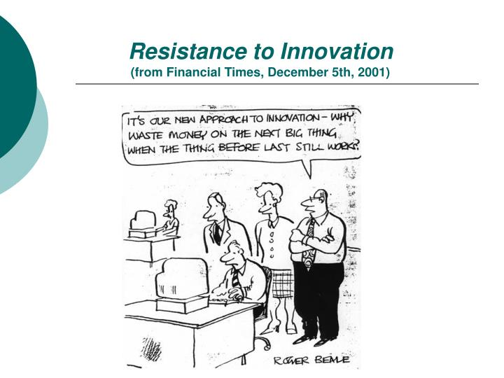 Resistance to Innovation