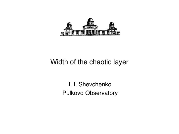 width of the chaotic layer n.