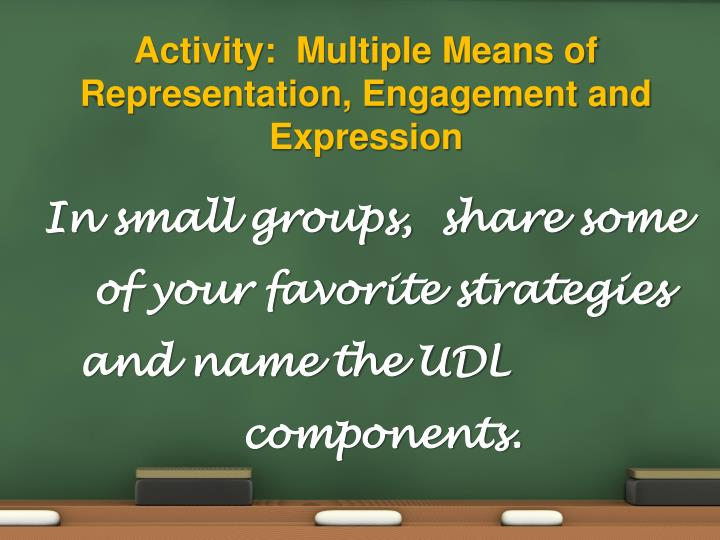 Activity:  Multiple Means of Representation, Engagement and Expression