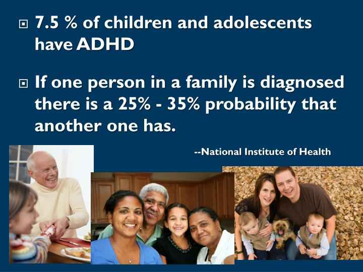7.5 % of children and adolescents have ADHD