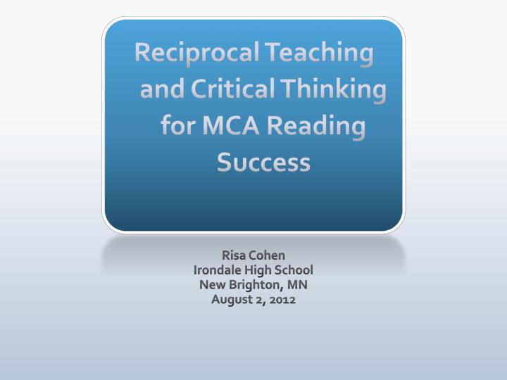 reciprocal teaching and critical thinking for mca reading success n.