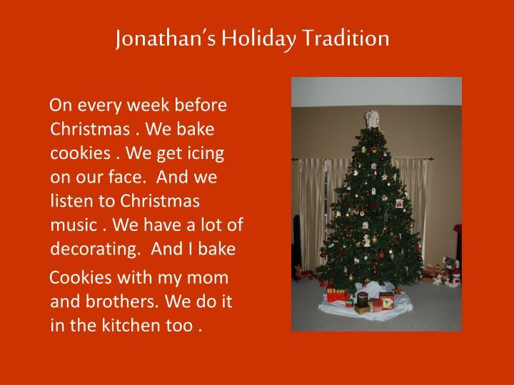 Jonathan's Holiday Tradition
