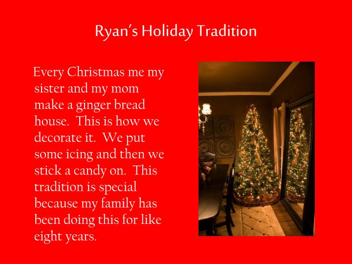 Ryan's Holiday Tradition