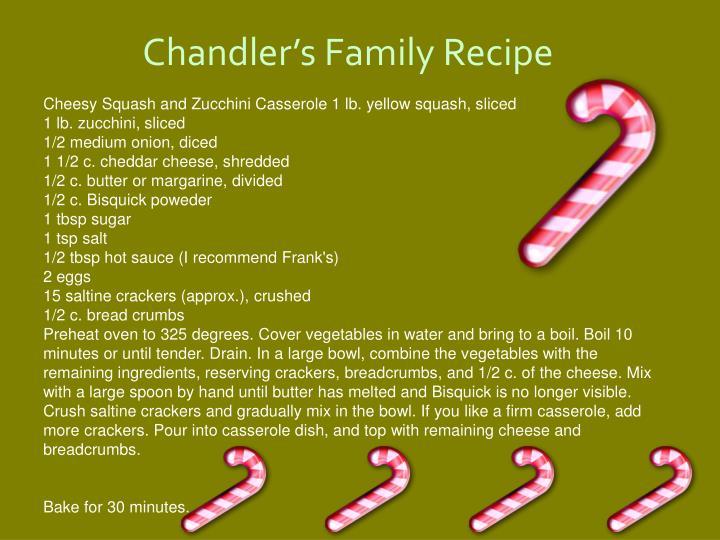 Chandler's Family Recipe