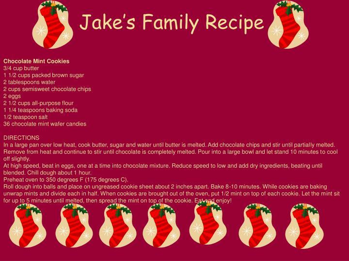 Jake's Family Recipe