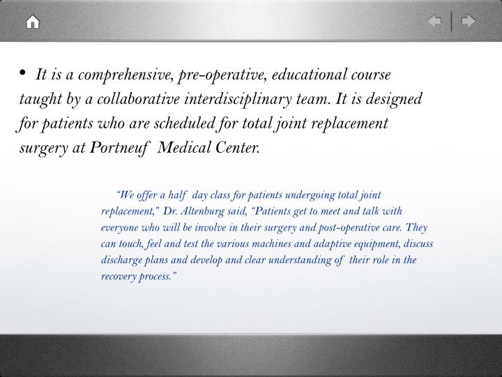 It is a comprehensive, pre-operative, educational course taught by a collaborative interdisciplina...