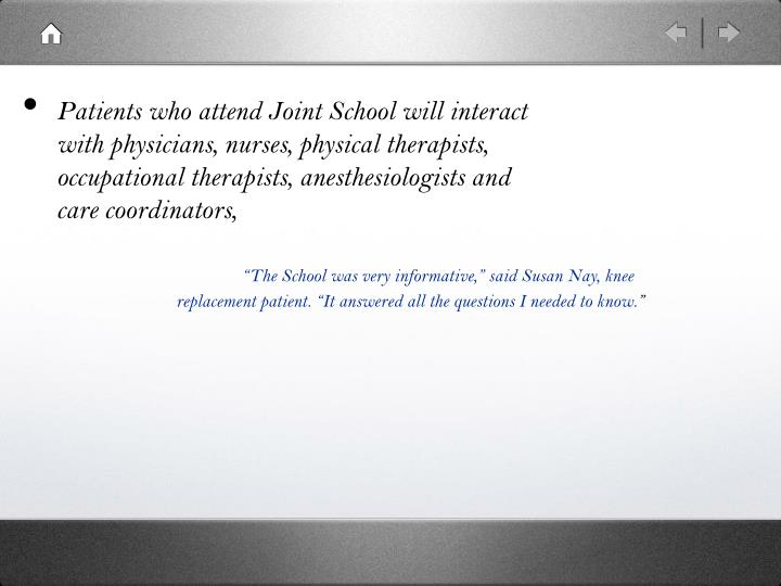 """""""The School was very informative,"""" said Susan Nay, knee replacement patient. """"It answered all ..."""