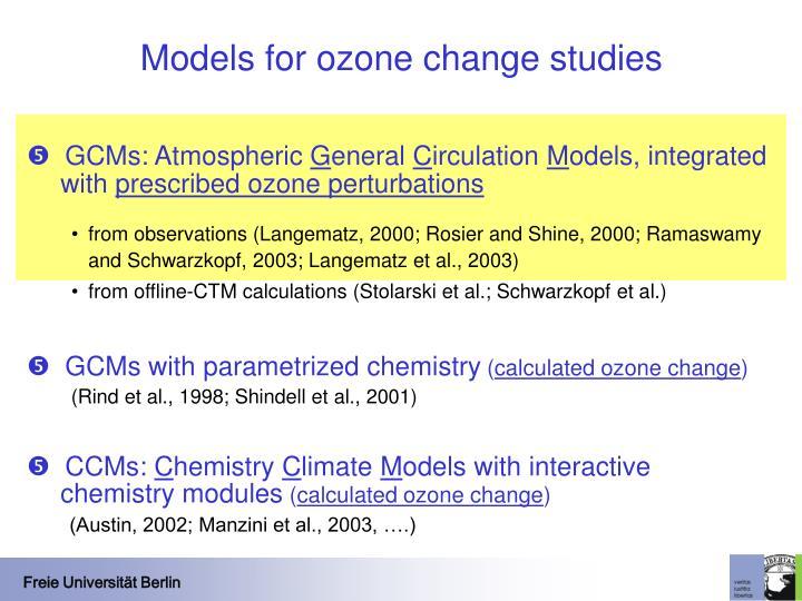 Models for ozone change studies