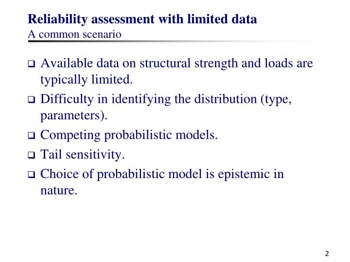 Reliability assessment with limited data a common scenario