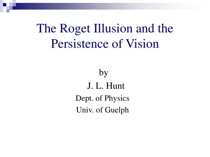 the roget illusion and the persistence of vision n.