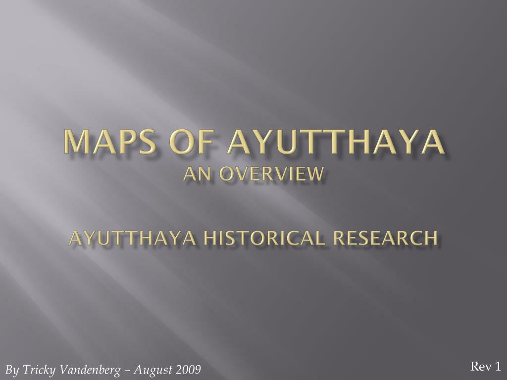 Ppt Maps Of Ayutthaya An Overview Ayutthaya Historical Research