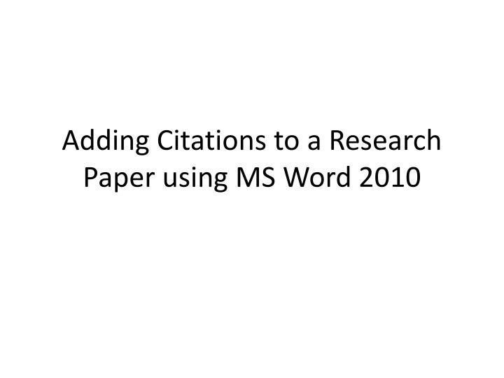 adding citations to a research paper using ms word 2010 n.