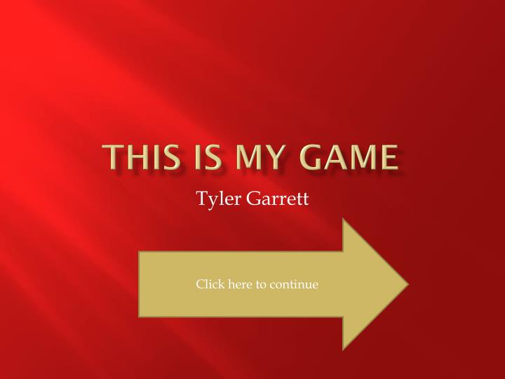 This is my game