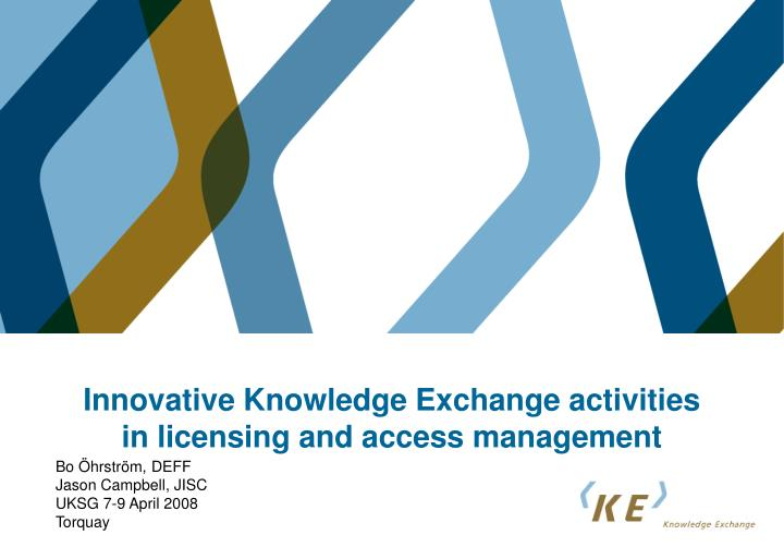 innovative knowledge exchange activities in licensing and access management n.