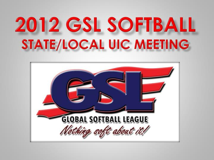 2012 gsl softball state local uic meeting n.