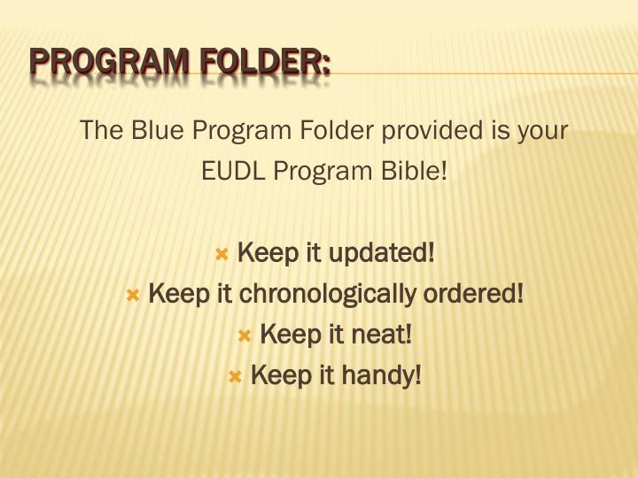 The Blue Program Folder provided is your
