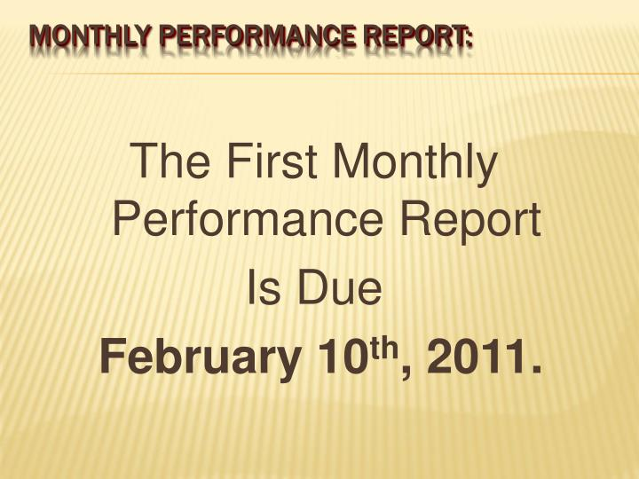 The First Monthly Performance Report